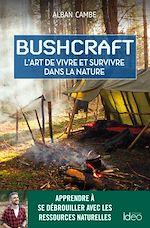 Téléchargez le livre :  Bushcraft, suivez le guide