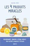 Télécharger le livre :  Les 4 produits miracles