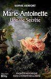 Télécharger le livre :  Marie Antoinette: une vie secrète