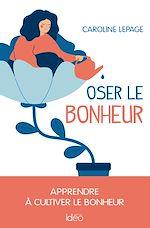 Download this eBook Oser le  bonheur