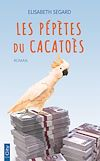 Les pépètes du cacatoès | Segard, Elisabeth