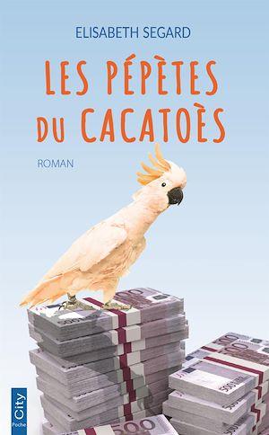 Les pépètes du cacatoès   Segard, Elisabeth. Auteur