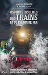 Histoires insolites des trains et du chemin de fer   DEBRIFFE, Martial
