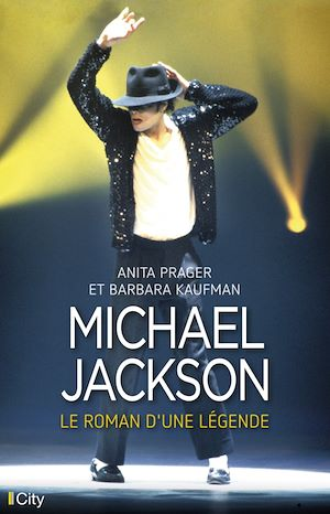 Michael Jackson : le roman d'une légende