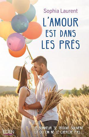 L'amour est dans les prés | Laurent, Sophia. Auteur