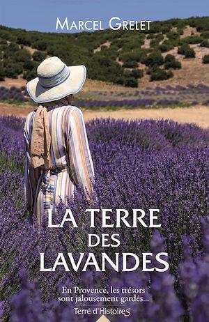 La terre des lavandes | Grelet, Marcel. Auteur