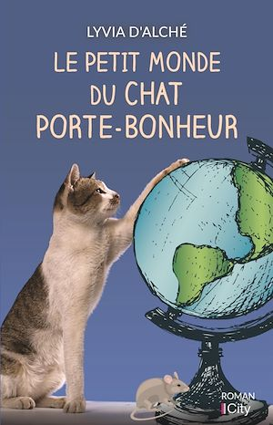 Le petit monde du chat porte-bonheur | d'Alché, Lyvia. Auteur