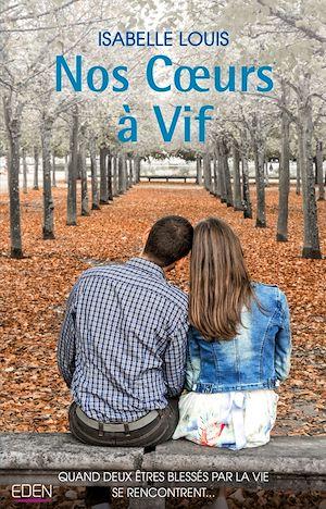 Nos Coeurs à Vif | Louis, Isabelle. Auteur
