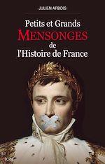 Petits et grands mensonges de l'histoire de France |