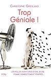 Trop Géniale ! | Gresland, Christophe