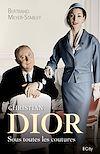 Christian Dior, sous toutes les coutures