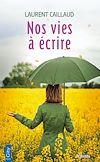 Nos vies à écrire | Caillaud, Laurent