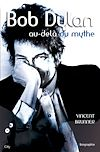 Bob Dylan au-delà du mythe