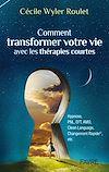 Télécharger le livre :  Comment transformer votre vie avec les thérapies courtes