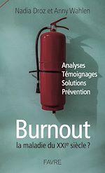 Téléchargez le livre :  Burnout, la maladie du XXIe siècle ?