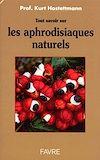 Télécharger le livre :  Tout savoir sur les aphrodisiaques naturels