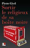 Télécharger le livre :  Sortir le religieux de sa boîte noire