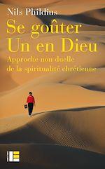 Téléchargez le livre :  Se goûter Un en dieu