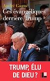 Télécharger le livre :  Ces évangéliques derrière Trump