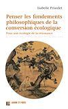 Télécharger le livre :  Penser les fondements philosophiques de la conversion écologique