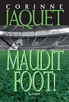Télécharger le livre :  Maudit Foot