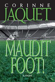 Téléchargez le livre :  Maudit Foot