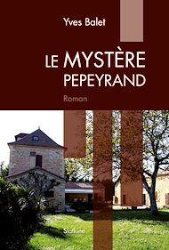 Téléchargez le livre :  Le Mystère Pepeyrand