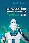 Télécharger le livre :  La carrière professionnelle 4.0
