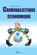 Téléchargez le livre :  Criminalistique économique