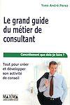 Télécharger le livre :  Le grand guide du métier de consultant