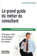 Download this eBook Le grand guide du métier de consultant