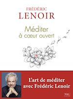 Download this eBook Méditer à coeur ouvert