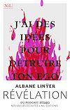 Télécharger le livre :  J'ai des idées pour détruire ton ego