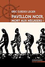 Téléchargez le livre :  Pavillon noir, mort aux négriers