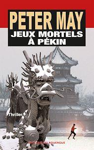 Téléchargez le livre :  Jeux mortels à Pékin
