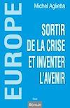 Télécharger le livre :  Europe - sortir de la crise et inventer l'avenir