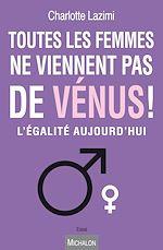 Télécharger cet ebook : Toutes les femmes ne viennent pas de Vénus !