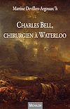 Télécharger le livre :  Charles Bell, chirurgien à Waterloo
