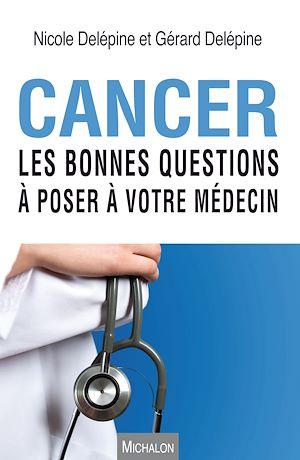 Téléchargez le livre :  Cancer. Les bonnes questions à poser à votre médecin