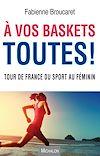 Télécharger le livre :  A vos baskets toutes !