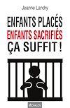 Télécharger le livre :  Enfants placés, enfants sacrifiés ça suffit !