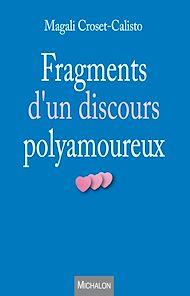 Téléchargez le livre :  Fragments d'un discours polyamoureux