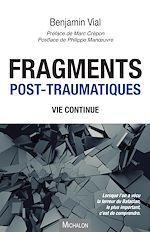 Téléchargez le livre :  Fragments post-traumatiques