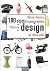 Télécharger le livre :  Les 100 objets incontournables de l'histoire du design