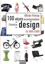 Téléchargez le livre :  Les 100 objets incontournables de l'histoire du design
