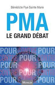 Téléchargez le livre :  PMA le grand débat