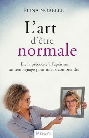 Téléchargez le livre :  L'art d'être normale