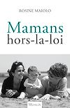 Télécharger le livre :  Mamans hors-la-loi