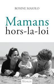 Téléchargez le livre :  Mamans hors-la-loi