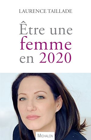 Téléchargez le livre :  Être une femme en 2020